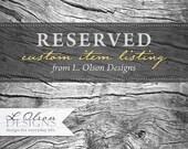RESERVED - Custom Order