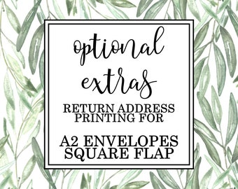 Optional Extras: A2 Envelope Return Address Printing SQUARE FLAP Upgrade
