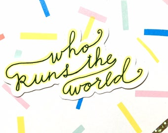 Who Runs the World Vinyl Sticker - Girl Power Stickers - Feminist Sticker