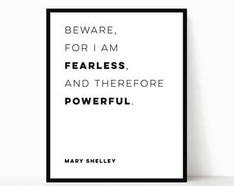 Mary Shelley Quote | Beware, For I am Fearless, And Therefore Powerful | Literary Art Printable Poster | Feminist Quote | DIGITAL FILE ONLY