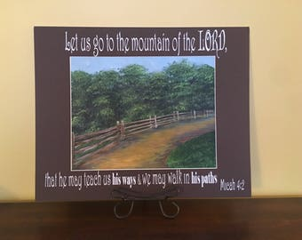 """Go Up to the Mountain - Micah 4:2 (matted yo fit a 16x20"""" frame)"""