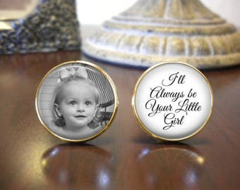 SALE! Father of the Bride Cufflinks - Personalized Cufflinks - I'll Always Be Your Little Girl with Photo