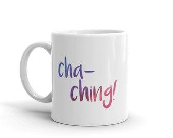 Cha-Ching! Mug - Etsy Seller Mug - Etsy Seller Gift - Cha Ching Mug - Maker Mug - Watercolor Ombre Mug