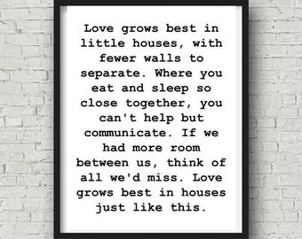 Love Grows Best in Little Houses Sign/Art/Print DIGITAL DOWNLOAD