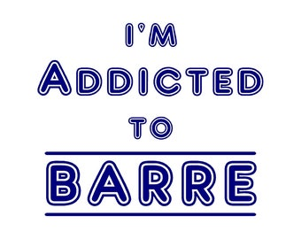 I'm Addicted To Barre Tee