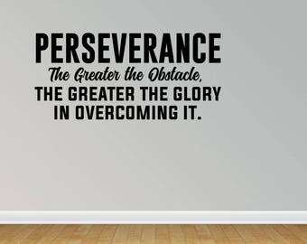 Wall Decal Perseverance The Greater The Obstacle The Greater The Glory In Overcoming It Inspirational Wall Quotes Sayings (JP313)