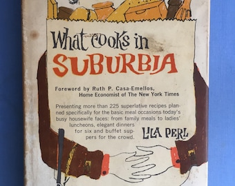 What Cooks in Suburbia, Lila Perl, Busy Housewife, Meal Plans, Family Meals, Ladies Luncheons, Buffet Suppers, Great Dustjacket, MCM Art