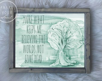 You Keep Me Believing, Say Anything Art Print, framed art
