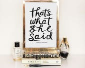 SALE - That's What She Said - Typographic Print - Hand Lettering - The Office Poster - Gift for Him - Office Decor - Funny Quote