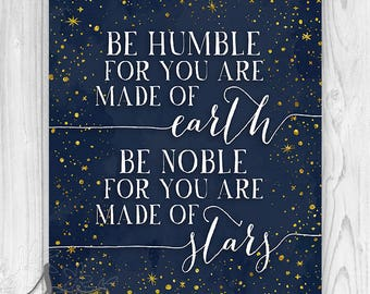 Be Humble Typography Print, Humble Star Quote, Be Humble Art Print, Typographic Art, Be Humble for you are made of Earth, Wall Art Poster