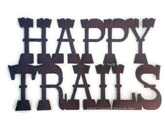 HAPPY TRAILS Western Sign made of Rusty Rustic Recycled Metal