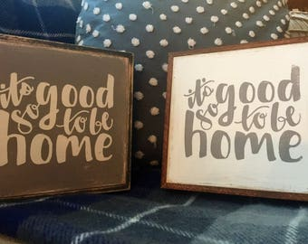 Its so good to be home | small wood framed sign | home decor | home sweet home | handpainted sign