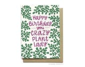 Plant Lady Birthday Card - Crazy Plant Lady - Gift for plant lady - Gift ideas for her - Birthday gift for her - Hennel Paper Co. - BD45