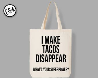 I Make Tacos Disappear.  What's Your Superpower?  Market Tote.