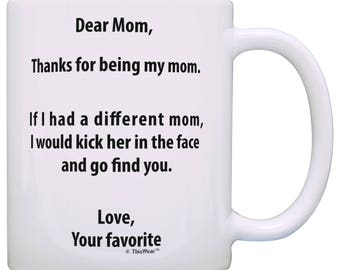 Mom Gifts from Daughter If Had Different Mom I'd Kick Her in Face Mom Gifts from Son Mug - M11-3031