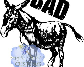 "Bad ""Donkey"" svg dxf png jpg files for Cricut, Silhouette, and other machines."