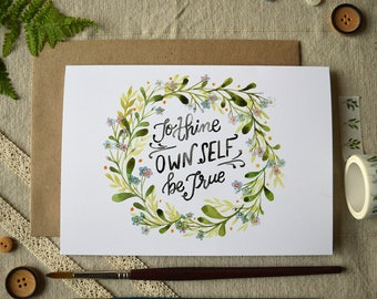 Watercolor Note Card/ Shakespeare Quote/ Inspirational Card/ Inspirational Quote/ Just Because Card/ To Thine Own Self Be True- 5x7