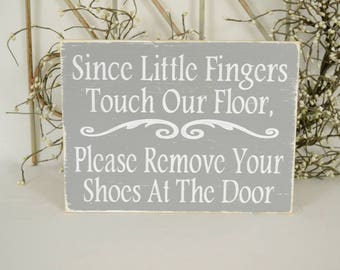 Since little fingers touch our floor please remove your shoes at the door, Front door sign, 10x7.5 Solid Wood Sign
