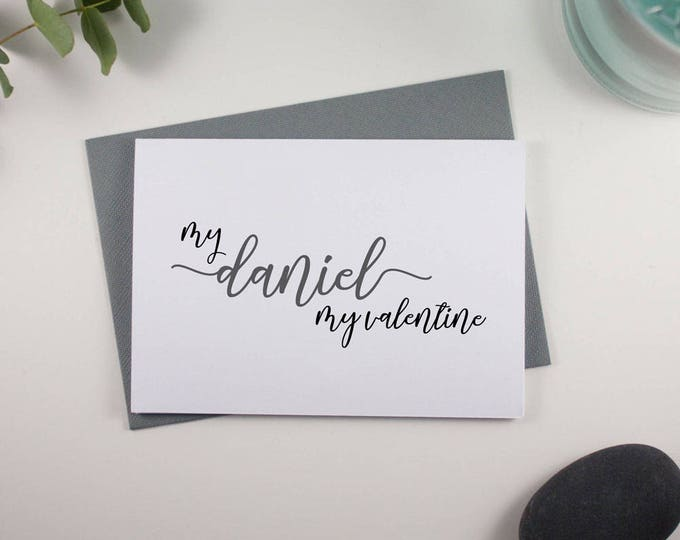 Featured listing image: My 'Name' My Valentine Card // Personalised // Grey and Black // Script Design