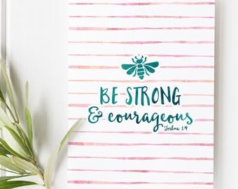 Joshua 1:9 - Be strong and courageous - Scripture Art - Bible Verse - Bible verse print - Bible verse wall art - Bee print - Bee art