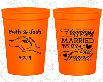 Happiness is Being Married to my Best Friend, Cheap Wedding Cups, Heart, Romantic Wedding, Fun Party Cups (511)