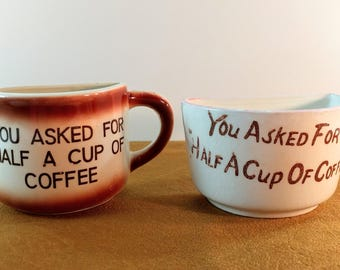 Vintage \'You Asked For Half A Cup Of Coffee/ Ceramic Mugs