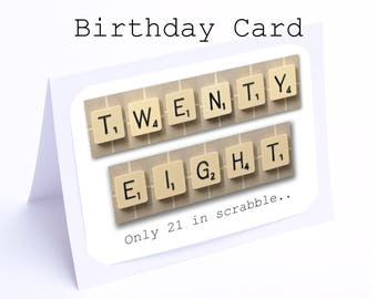 Scrabble 28th Birthday Card --- 28 its only 21 in scrabble (2 gifts in 1)