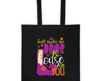 dont make me drop a house on you halloween tote bag halloween bag - Halloween Handbag