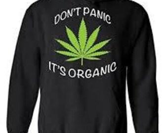 Dont Panic, It's Organic Hoodie or shirt!