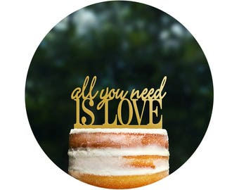 All you need is love Cake Topper, Modern Cake Topper, Custom Romantic Wedding Cake Decoration in your choice of Color- (T068)