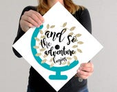 Graduation Cap Decal | DOWNLOAD ONLY | And So The Adventure Begins | Turquoise