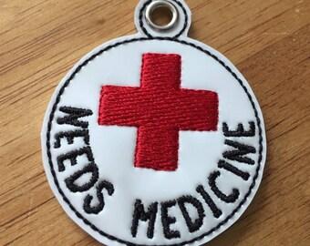 Needs Medicine - Medical needs -  Dog Tag - In The Hoop - Snap/Rivet Key Fob - DIGITAL Embroidery Design