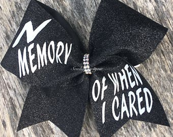 CLEARANCE ~ In memory of when I cared Cheer Bow