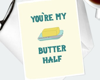 Pun Greeting Card. You're My Butter Half hand lettered note card for spouse, wife, husband, him, her. Funny love card for partner.
