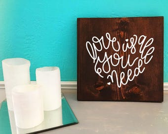 Love is all you need | Wedding| Hand Lettered Wooden Sign