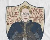 Brienne Shirt, Feminist Shirt, Brienne of Tarth, Feminist Quotes, Girl Power Tshirt, Shirts, Tumblr Shirts, Brienne, Game of Thrones, gifts