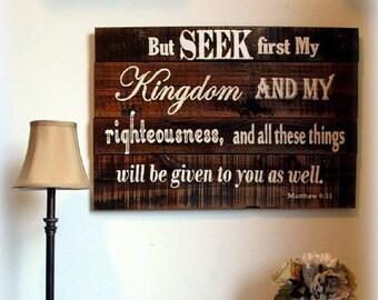 Seek First the Kingdom, Matthew 6:33, Full Scripture Reclaimed Wood Christian Sign