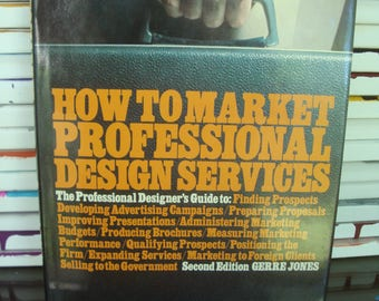 How To MARKET Professional Design Services - Reference Book