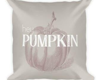 Hey Pumpkin Square Pillow