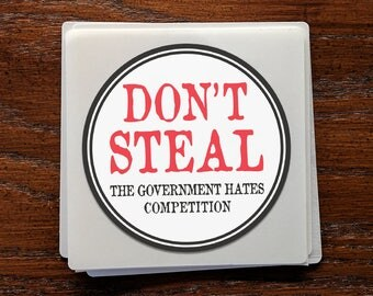 "Don't Steal, The Government Hates Competition Bumper Sticker Decal 4"" Circle"