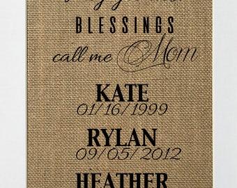 My Greatest Blessings Call Me Mom CUSTOM - BURLAP SIGN 5x7 8x10 - Rustic Vintage/Home Decor/Nursery/Love House Sign