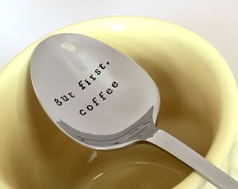 But first coffee spoon, Stainless steel new coffee spoons, Ready to ship spoon, Hand stamped teaspoon, Engraved spoons, Coffee lover gift
