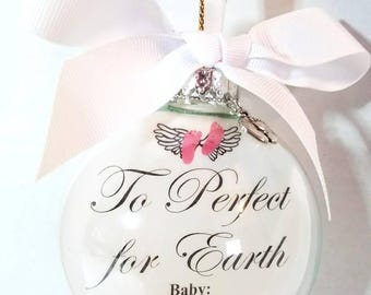 To Perfect for Earth/ Baby, Child, Adult Sentiment Ornament/Personalized Ornament/In Memory of Ornament.