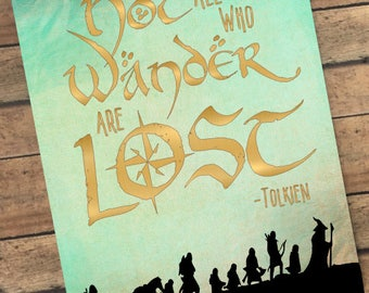 """Not All Who Wander Are Lost Art Print inspired by the Tolkien Quote from the Poem """"All that is Gold does not Glitter"""""""