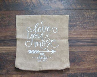 Love You More Personalized Pillow Cover