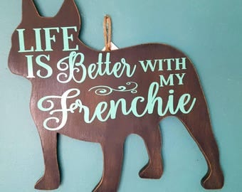 Life is better with my frenchie wall hanging plaque
