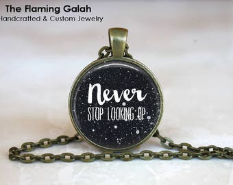 Never Stop Looking Up Pendant • Dreaming Quote • Appreciate Life • Life Quote • Moon & Stars • Gift Under 20 • Made in Australia (P1471)
