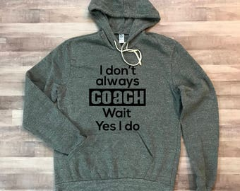 Don't Always Coach Eco Hooded Fleece