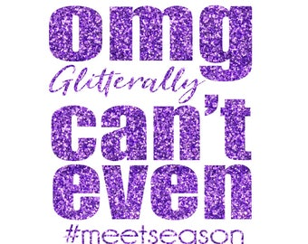 OMG Glittererally Can't Meet Season Iron On Decal