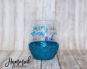 swim like a mermaid drink like a fish wine glass,swim like a mermaid,glitter dipped glass,drink like a fish,mermaid wine glass,mermaid gift